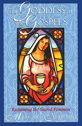 9781879181557: The Goddess in the Gospels: Reclaiming the Sacred Feminine