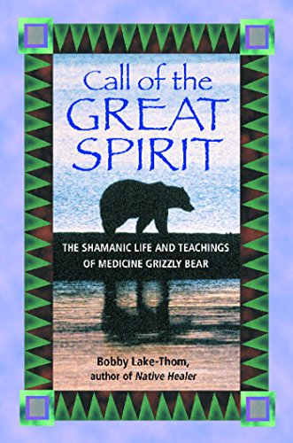 Call of the Great Spirit: The Shamanic: Lake-Thom, Bobby