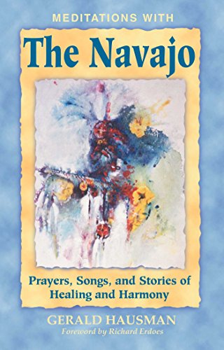 9781879181670: Meditations with the Navajo: Prayers, Songs, and Stories of Healing and Harmony