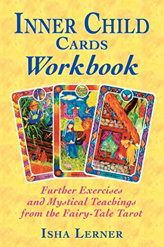 Inner Child Cards Workbook: Further Exercises and Mystical Teachings from the Fairy-Tale Tarot: ...