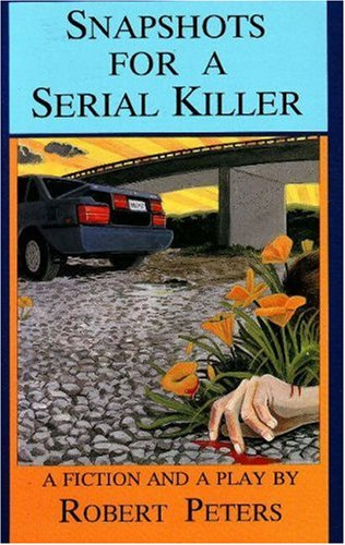 Snapshots for a Serial Killer: Signed Copy: Peters, Robert