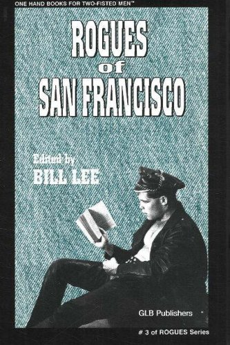 Rogues of San Francisco: Short Story Anthology: Lee, Bill ed.