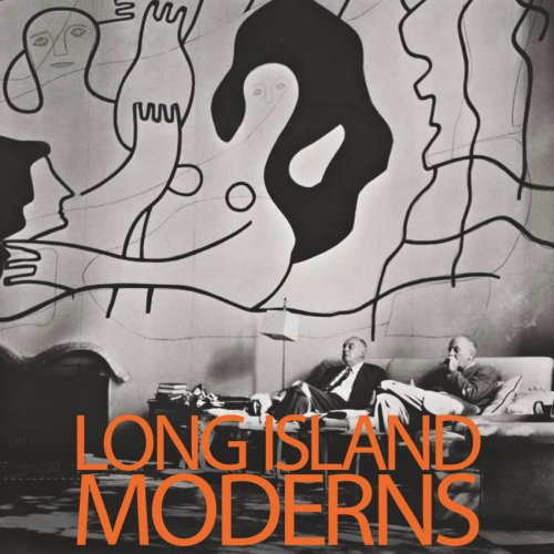 9781879195158: Long Island Moderns: Art and Architecture on the North Shore and Beyond