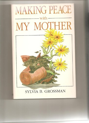 9781879198074: Making Peace With My Mother