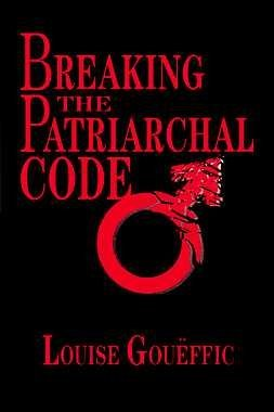 Breaking the Patriarchal Code: The Linguistic Basis of Sexual Bias: Goueffic, Louise