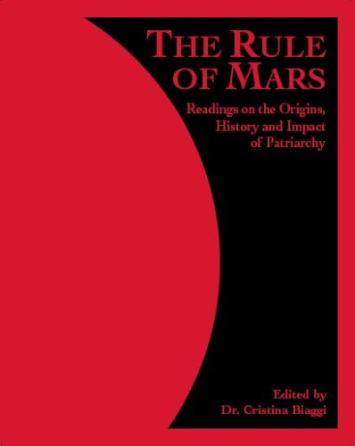 The Rule of Mars: Readings on the Origins, History and Impact of Patriarchy