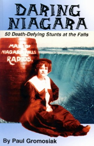 9781879201231: Daring Niagara: 50 Death-Defying Stunts at the Falls