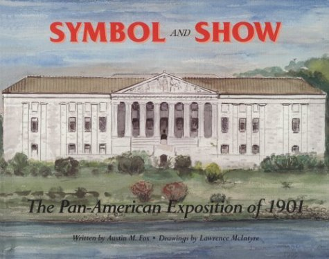 9781879201330: Symbol and Show: The Pan-American Exposition of 1901