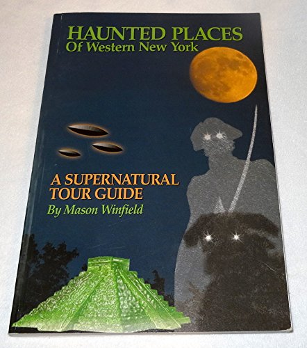 9781879201453: Haunted places of Western New York: A supernatural tour guide