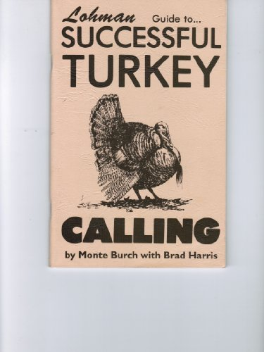 Lohman Guide to Successful Turkey Calling (1879206218) by Burch, Monte