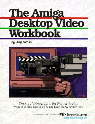 9781879211001: The Amiga Desktop Video Workbook