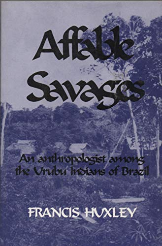 9781879215276: Affable Savages: An Anthropologist Among the Urubu Indians of Brazil