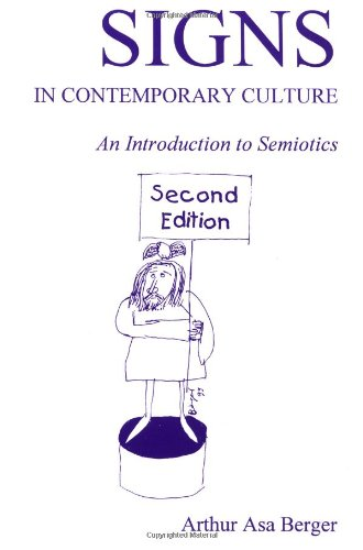 Signs in Contemporary Culture: An Introduction to: Berger, Arthur Asa