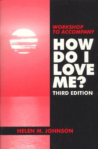 Workshop to Accompany How Do I Love Me?: Helen M. Johnson