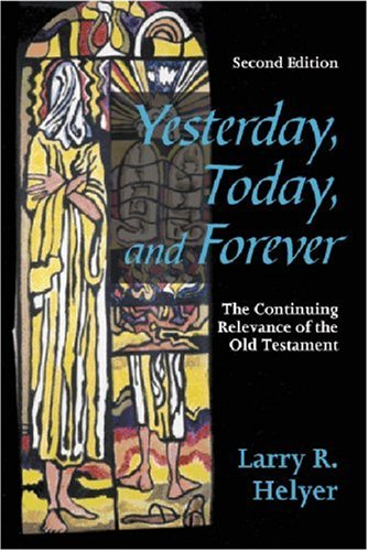 9781879215474: Yesterday, Today and Forever: The Continuing Relevance of the Old Testament