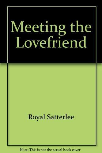 Royal Satterlee's meeting the lovefriend: Satterlee, Royal