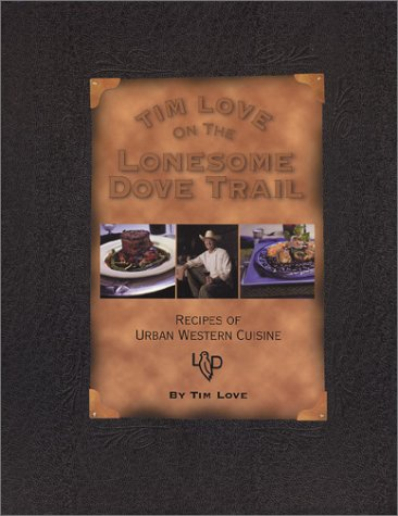 Tim Love on the Lonesome Dove Trail: Love, Tim