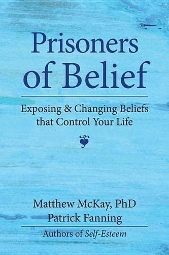 Prisoners of Belief: Exposing and Changing Beliefs That Control Your Life (Paperback): Matthew ...