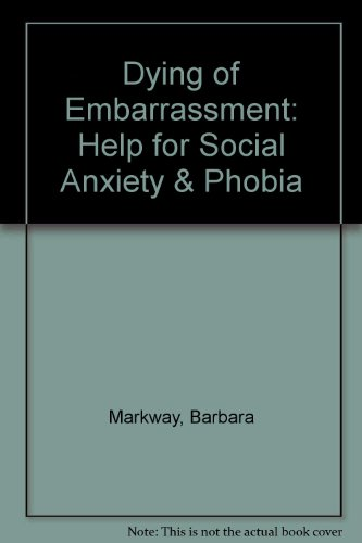 9781879237247: Dying of Embarrassment: Help for Social Anxiety & Phobia