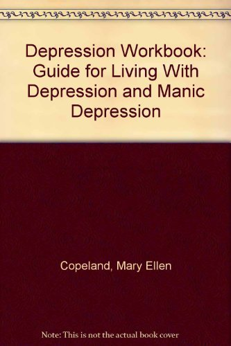 9781879237339: Depression Workbook: Guide for Living With Depression and Manic Depression