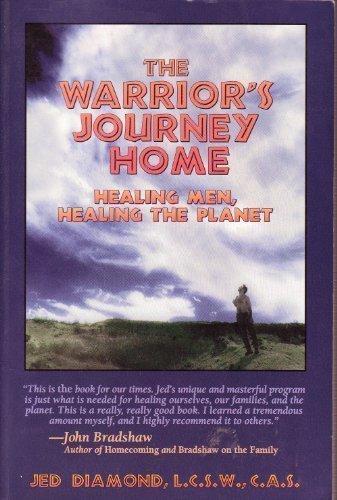 9781879237605: The Warrior's Journey Home: Healing Men, Healing the Planet