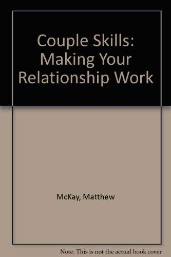 9781879237674: Couple Skills: Making Your Relationship Work