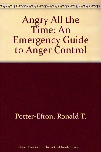 9781879237988: Angry All the Time: An Emergency Guide to Anger Control
