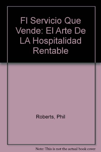 9781879239067: Fl Servicio Que Vende: El Arte De LA Hospitalidad Rentable