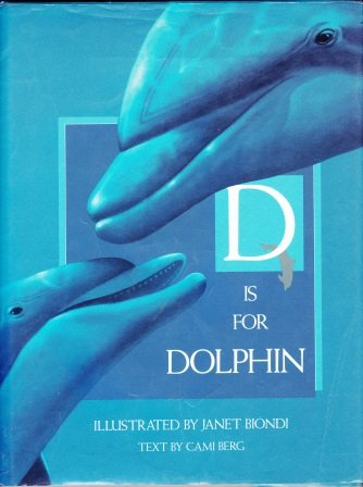 D Is for Dolphin (ABC Books on Endangered Animals)