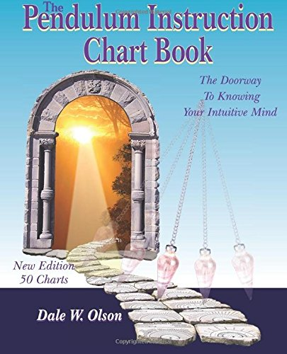 PENDULUM INSTRUCTION CHART BOOK: The Doorway to Knowing Your Intuitive Mind (O)