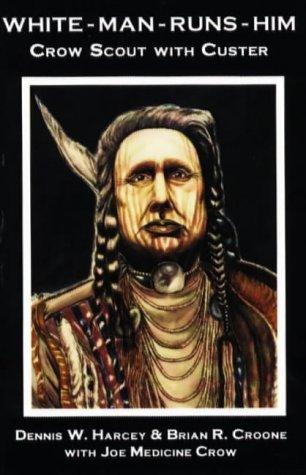 White-Man-Runs-Him: Dennis W. Harcey