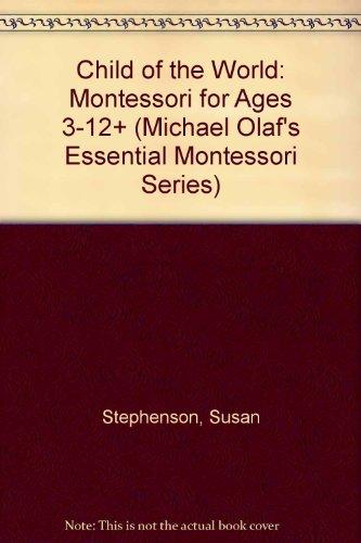 9781879264069: Child of the World: Montessori for Ages 3-12+ (Michael Olaf's Essential Montessori Series)
