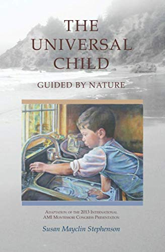 9781879264144: The Universal Child, Guided by Nature: Adaptation of the 2013 International Congress Presentation