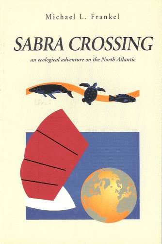 9781879269033: Sabra Crossing: An ecological adventure in the North Atlantic (Marine Conservation)