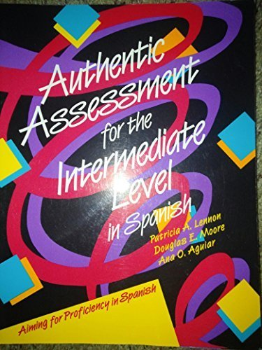 9781879279100: Authentic Assessment for the Intermediate Level in Spanish (aiming for proficiency in spanish)