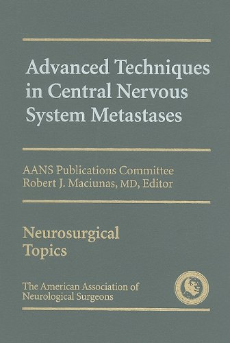 9781879284470: Advanced Techniques in Central Nervous System Metastases (Neurosurgical Topics Series)