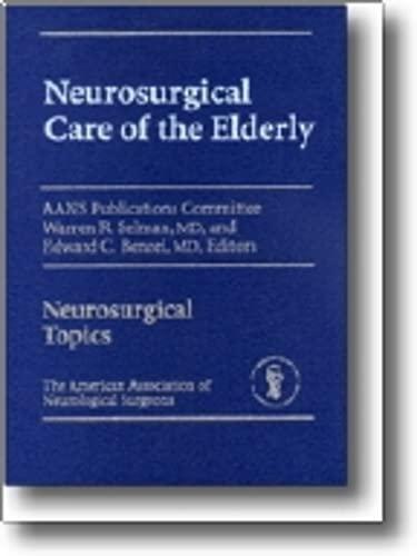 9781879284593: Neurosurgical Care of The Elderly
