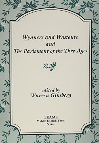 9781879288263: Wynnere and Wastoure and the Parlement of the Thre Ages (TEAMS Middle English Texts)