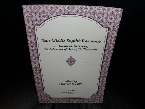 9781879288638: Four Middle English Romances: Sir Isumbras, Octavian, Sir Eglamour of Artois, Sir Tryamour (TEAMS Middle English Texts)