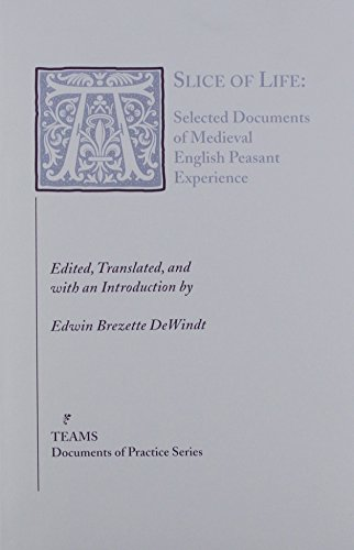 9781879288737: A Slice of Life: Selected Documents of Medieval English Peasant Experience (Documents of Practice)