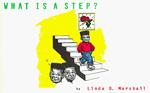 What is a step?: Linda D Marshall