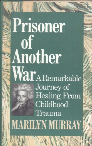 9781879290006: Prisoner of Another War: A Remarkable Journey of Healing from Childhood Trauma