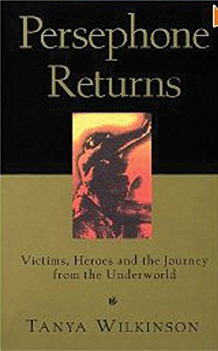 9781879290099: Persephone Returns: Victims, Heroes and the Journey from the Underworld