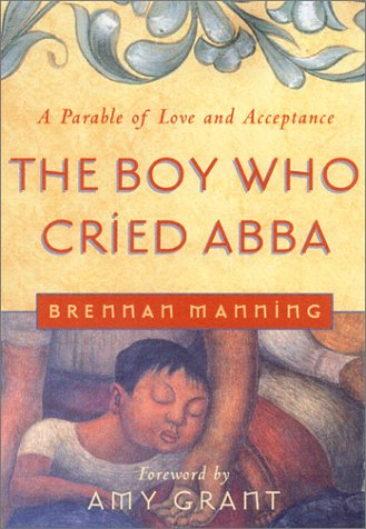 9781879290198: The Boy Who Cried Abba: A Parable of Trust and Acceptance