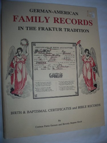 German-American Family Records in the Fraktur Tradition: Birth and Baptismal Certificates and Bible...