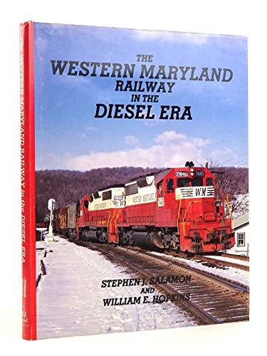 The Western Maryland Railway in the Diesel: Salamon, Stephen J.;Hopkins,
