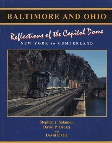 9781879314085: Baltimore and Ohio : Reflections of the Capitol Dome New York to Cumberland