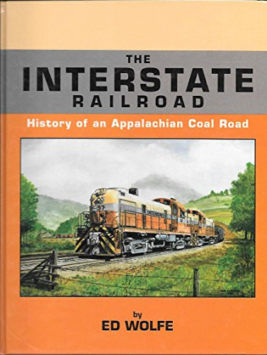 The Interstate Railroad History of an Appalachian Coal Road (187931410X) by Ed Wolfe