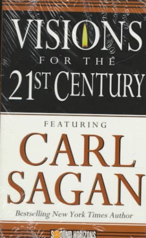 Visions for the 21st Century (Sound Horizons Presents) (9781879323582) by Carl Sagan