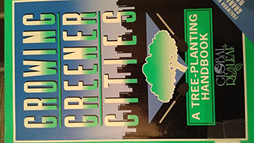 Growing Greener Cities: A Tree-Planting Handbook: Moll, Gary, Young,